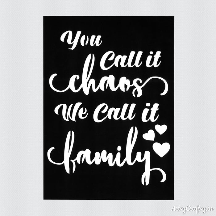 You Call it Chaos We Call it Family Stencil