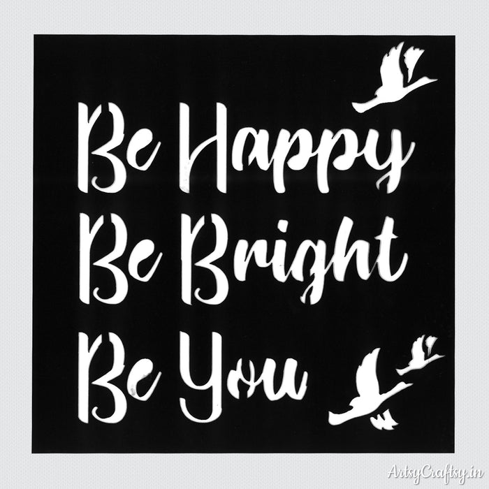 Be Happy Be Bright Stencil