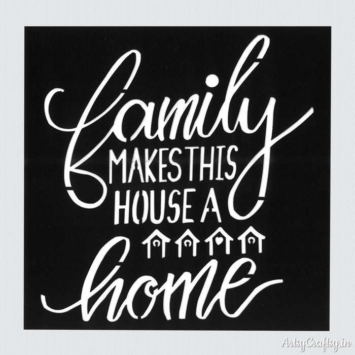 Family Makes This House A Home Stencil
