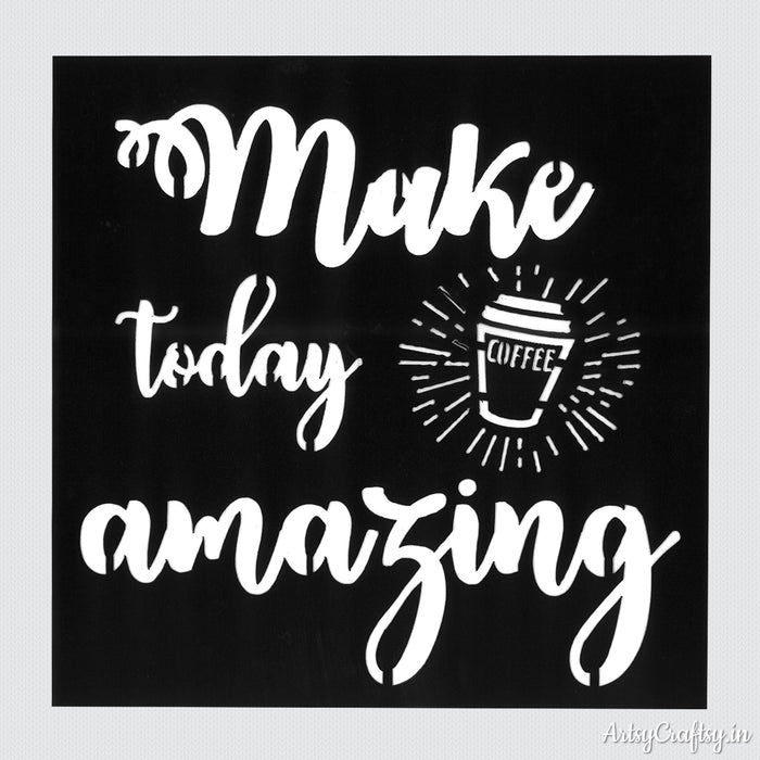 Make Today Amazing Stencil