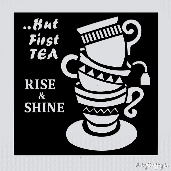 Rise & Shine, But First Tea Kitchen Stencil