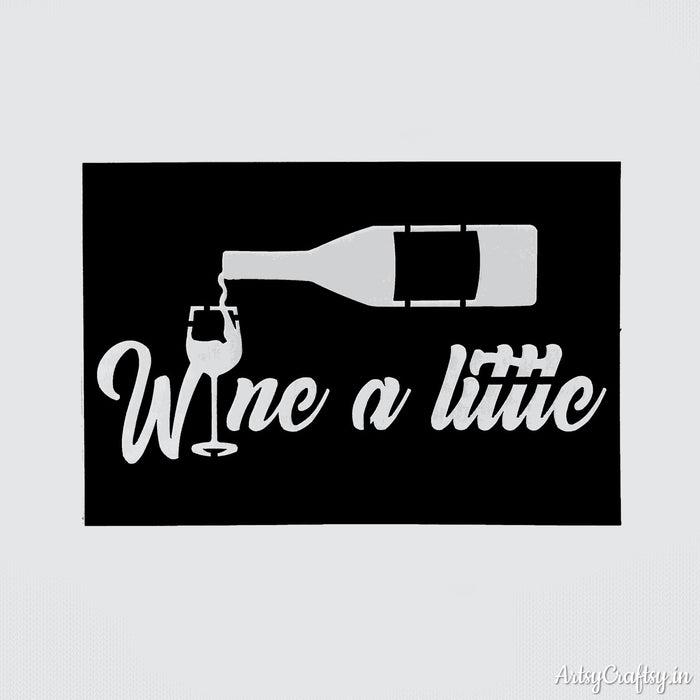 Wine a little stencil