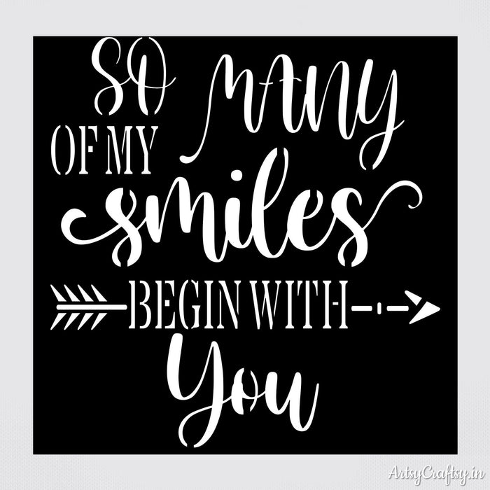 So many of my smiles begin with you Stencil