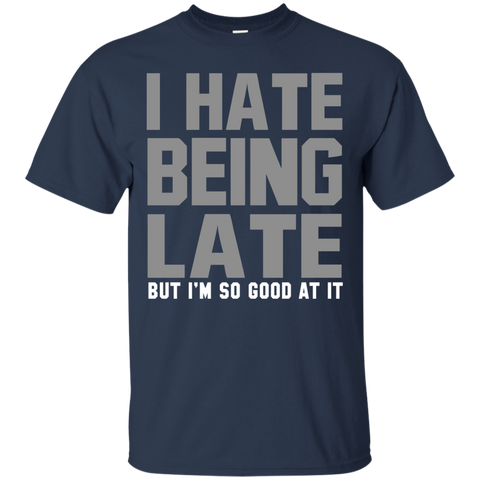 Image of I Hate Being Late T-Shirt