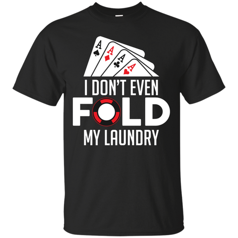 Image of I Dont Fold My Laundry  T-Shirt