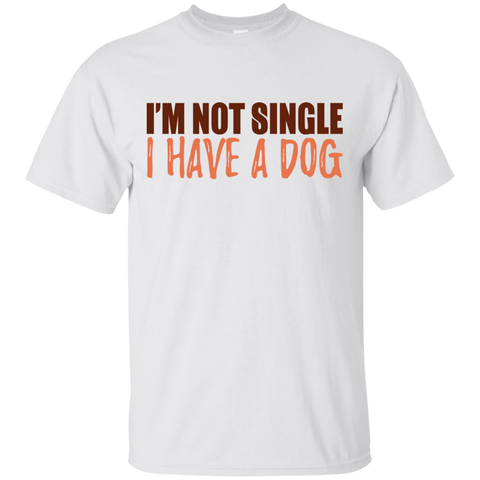 Im Not Single, I Have A Dog T-Shirt