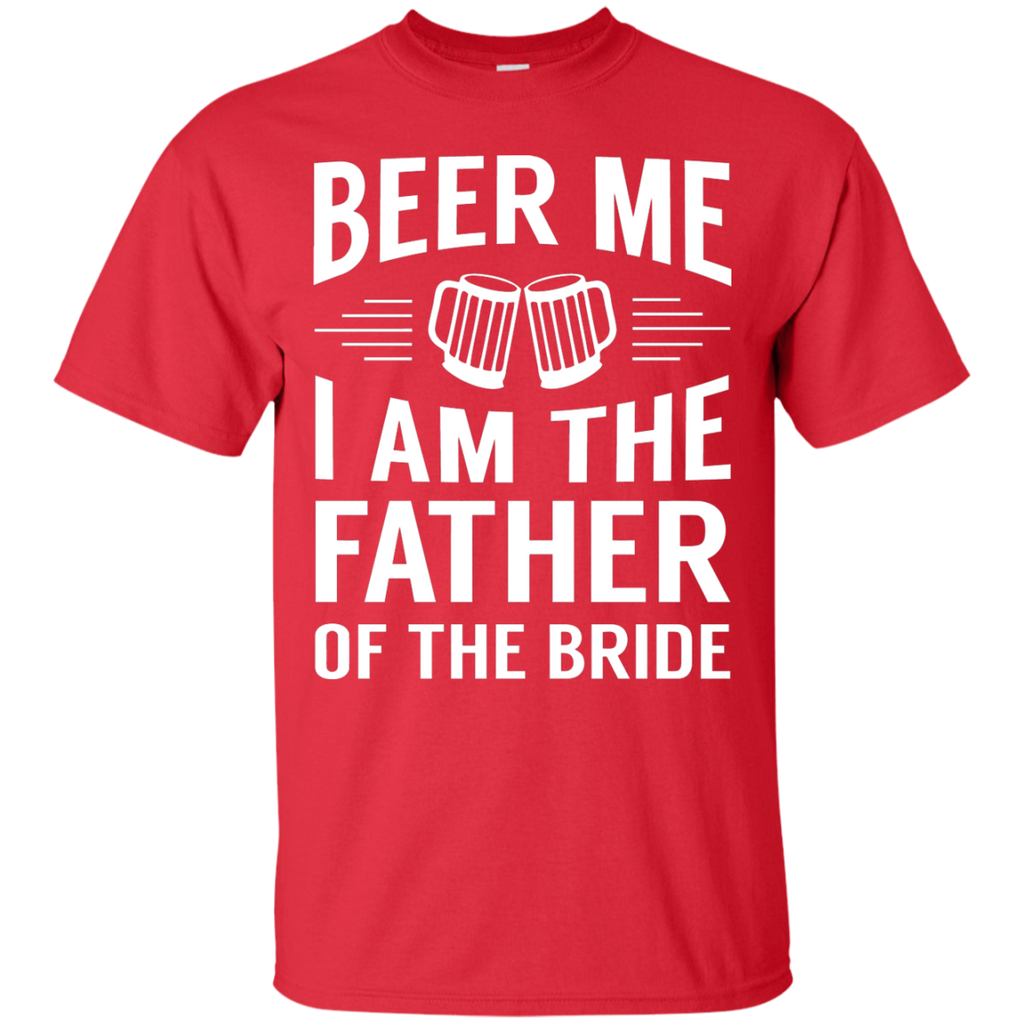 Beer Me Im The Father Of The Bride
