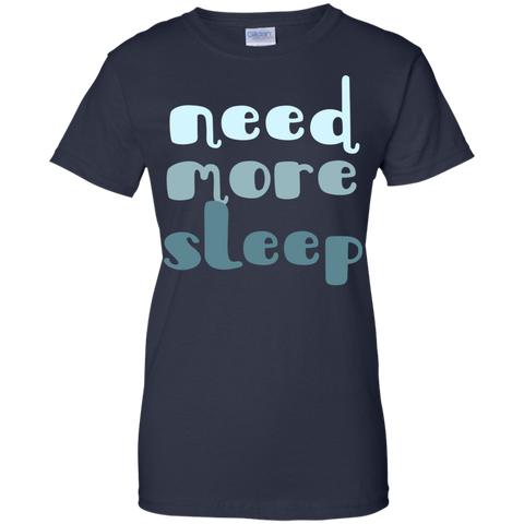 Image of Need More Sleep ladies T-Shirt