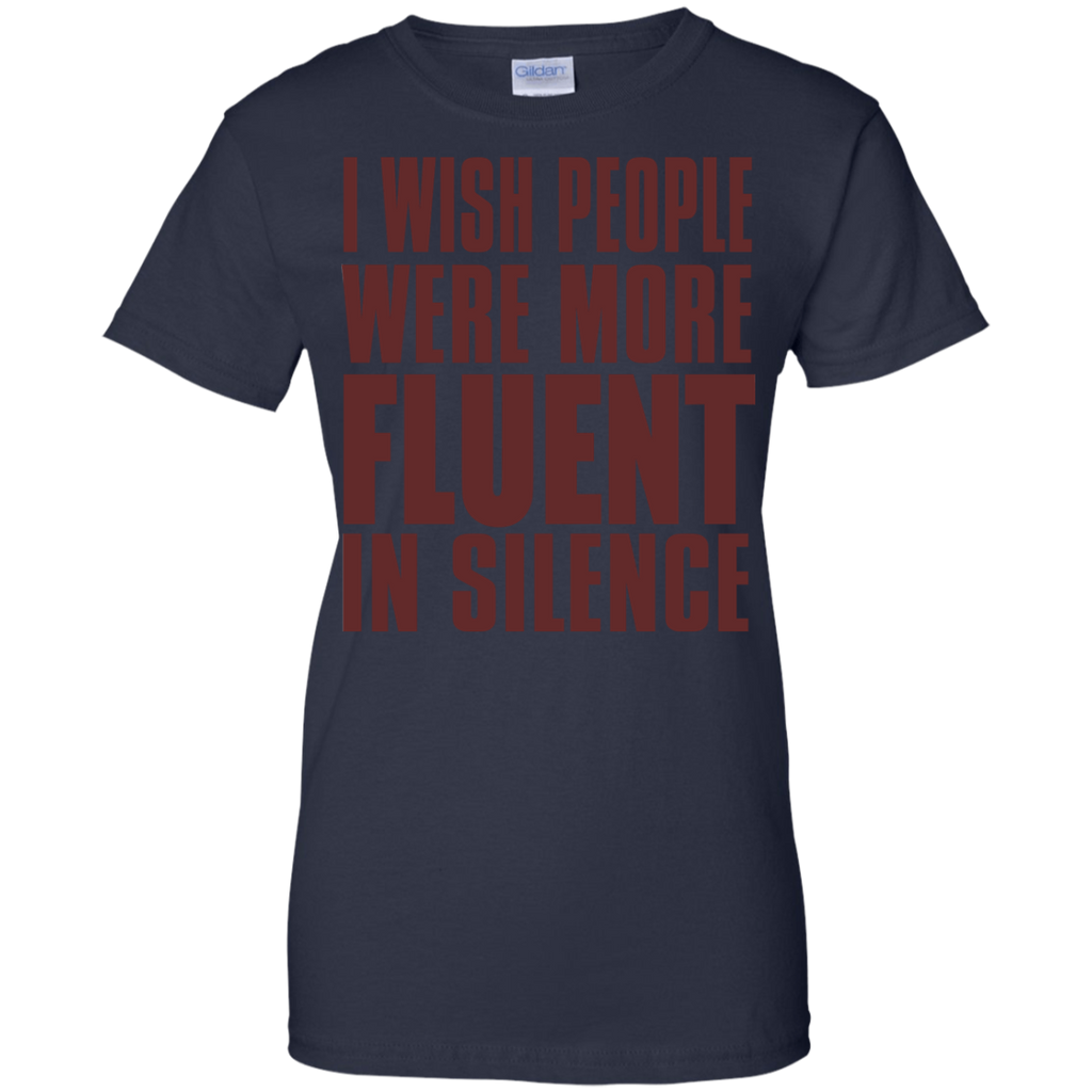 I Wish People Were Fluent In Silence T-Shirt