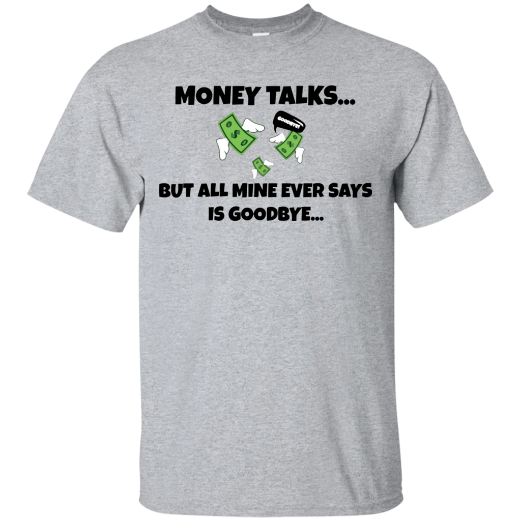 MONEY TALKS T-Shirt