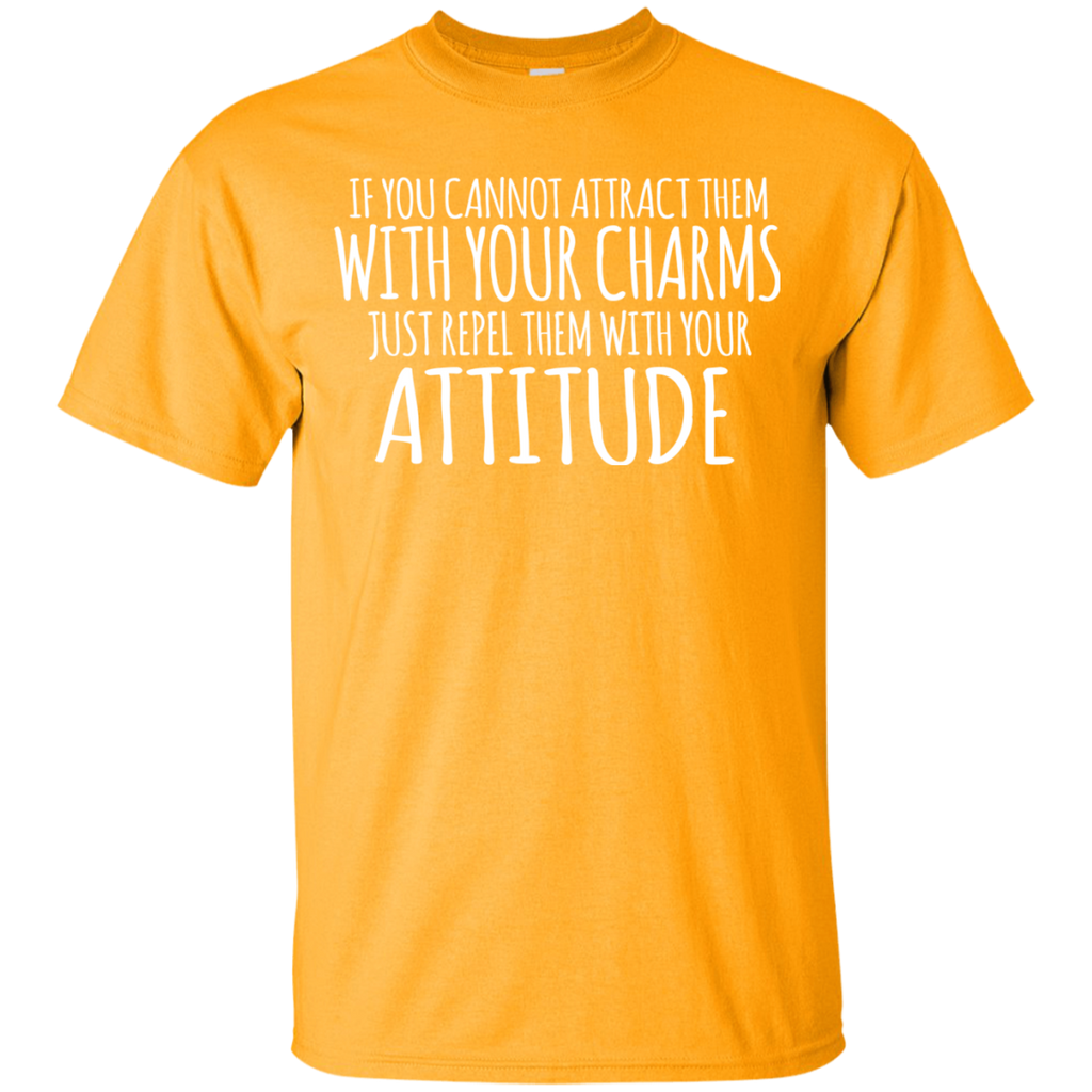 Repel Them with Attitude T-Shirt
