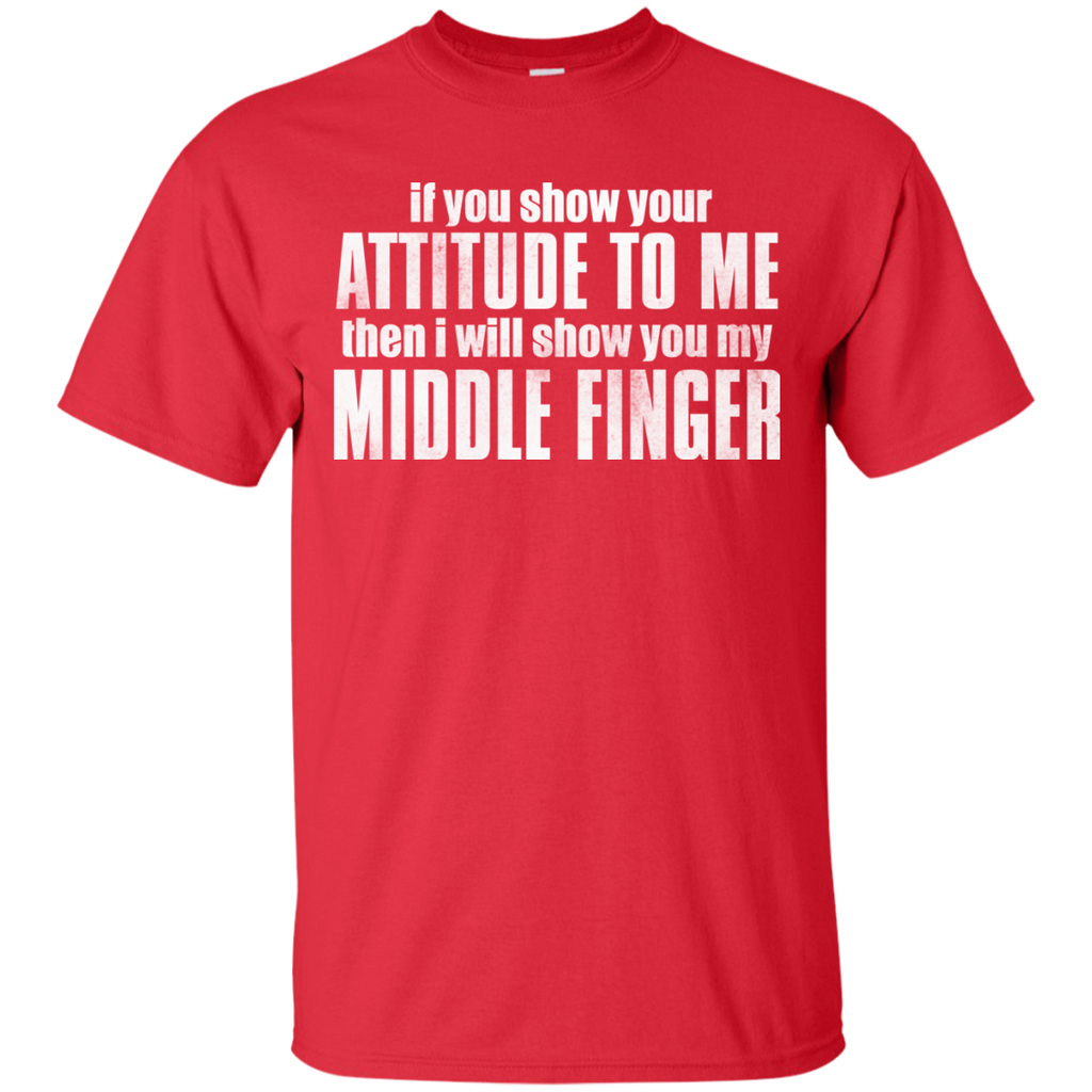 You Show Attitude. I Show Middle Finger