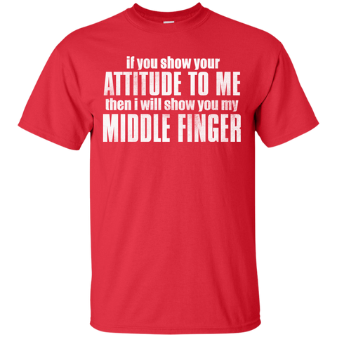 Image of You Show Attitude. I Show Middle Finger