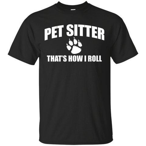 Pet Sitter That's How I Roll T-Shirt