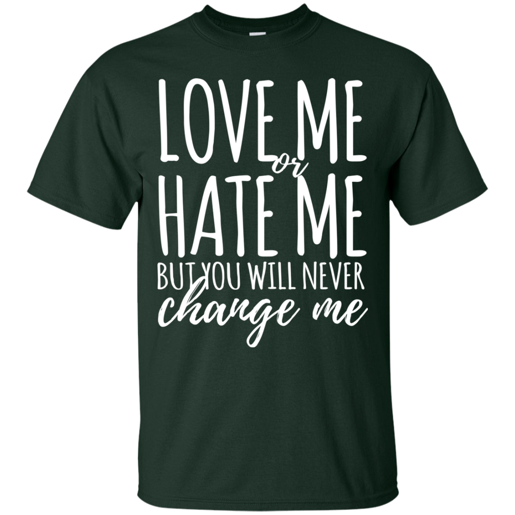 Love Me Or Hate Me T-Shirt