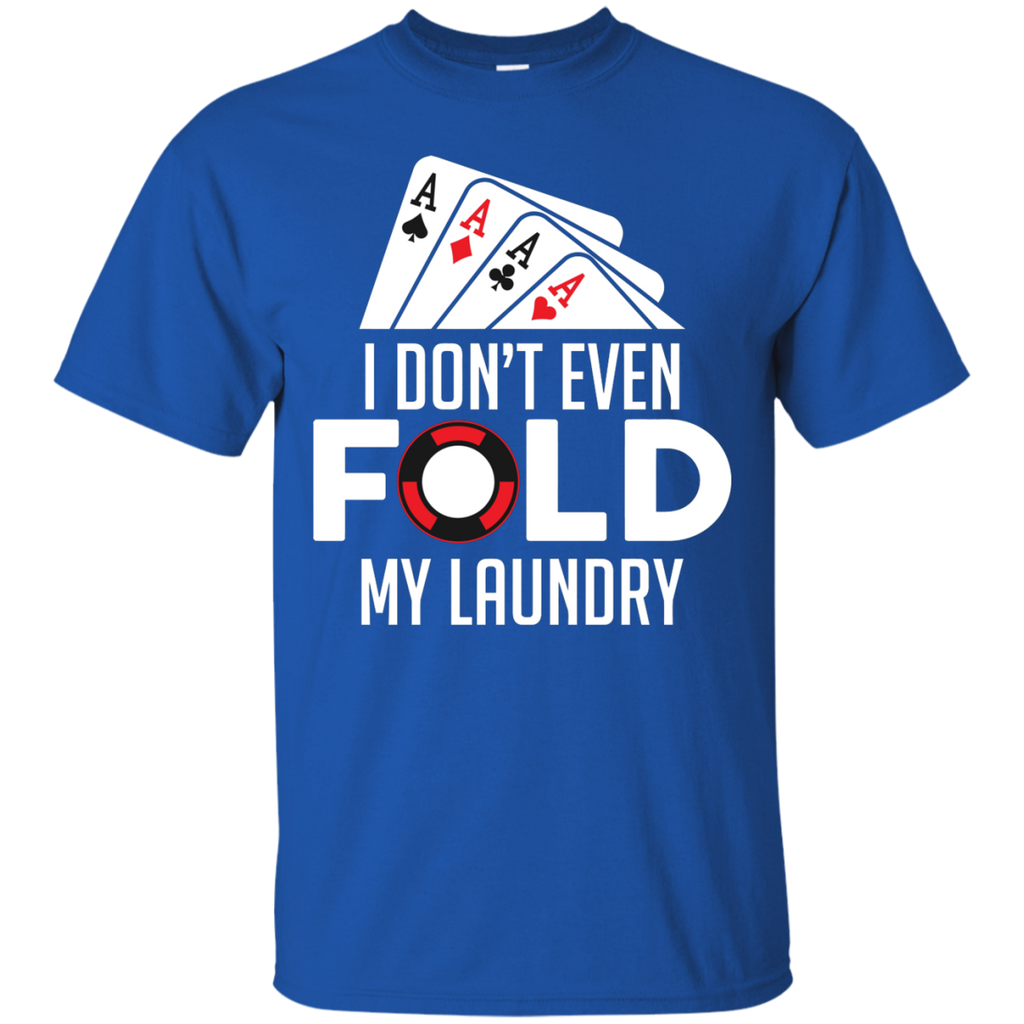 I Dont Fold My Laundry  T-Shirt