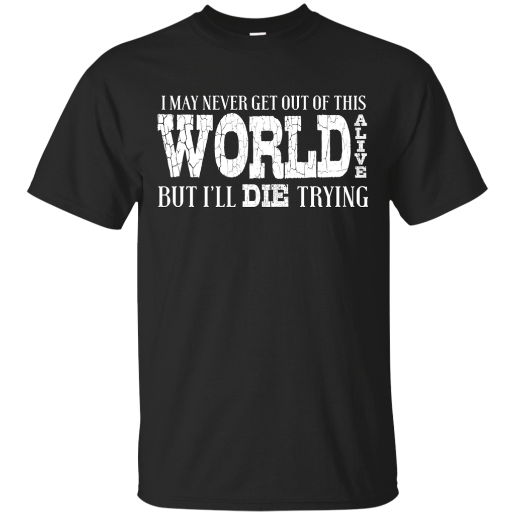 Die Trying T-Shirt