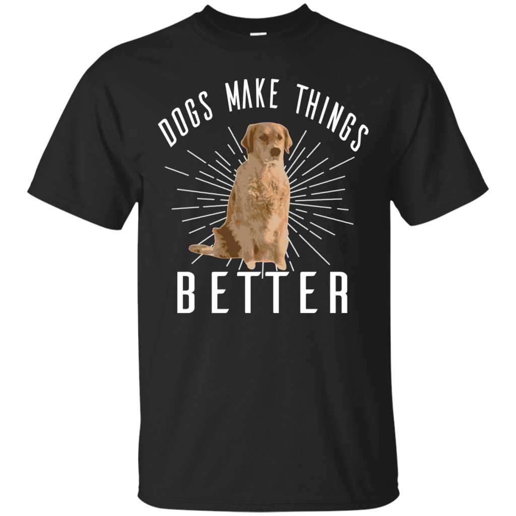 Dogs Make Things Better T-Shirt