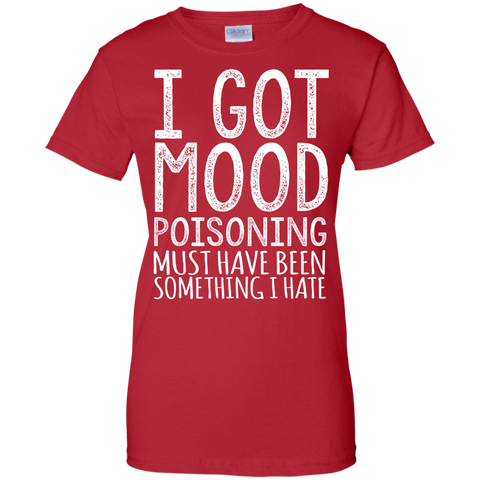 I Got Mood Poisoning T-Shirt