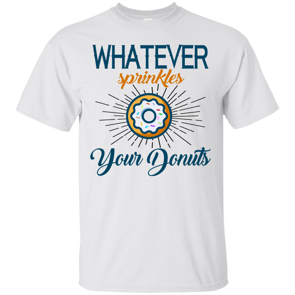 Whatever Sprinkles Your Donusts T-Shirt