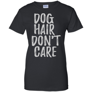 Dog Hair Dont Care T-Shirt