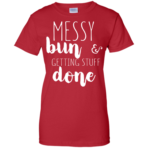 Messy Bun 7 Getting Stuff Done T-Shirt