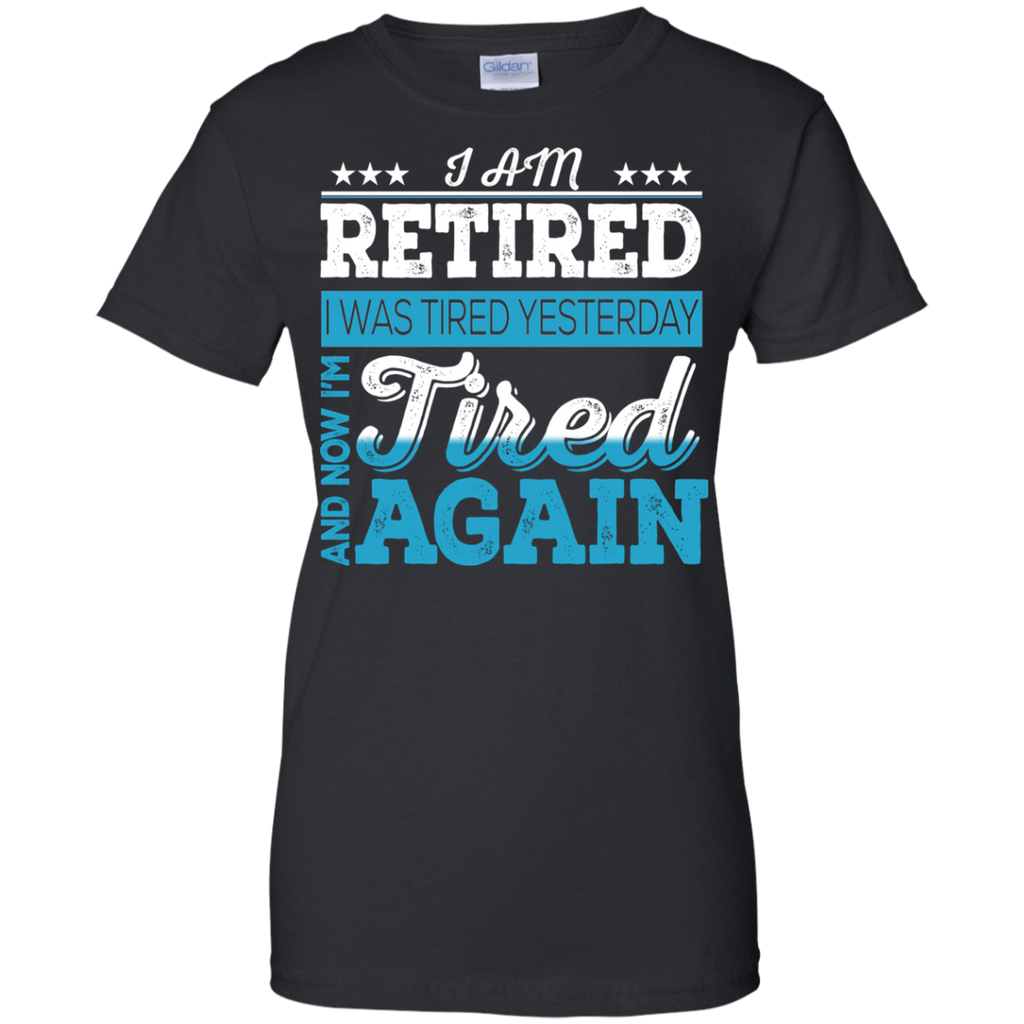 I Am Retired T-Shirt