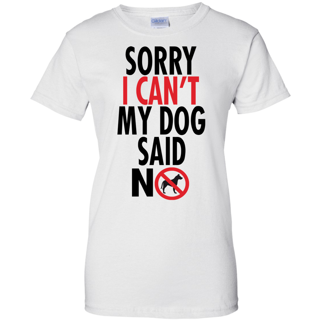 Sorry I Cant  Ladies' T-Shirt