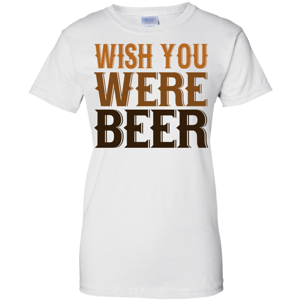 Wish You Were Beer  Ladies' T-Shirt