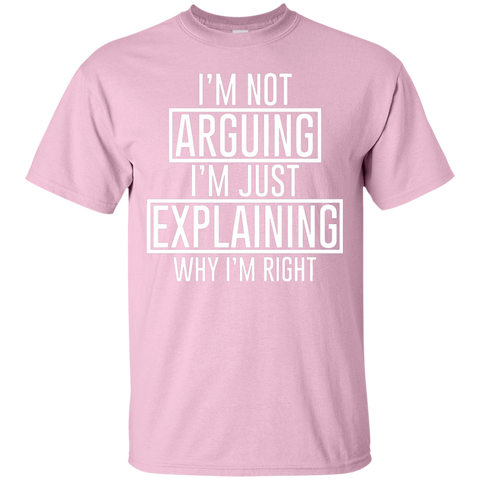 Image of I'm Not Arguing T-Shirt