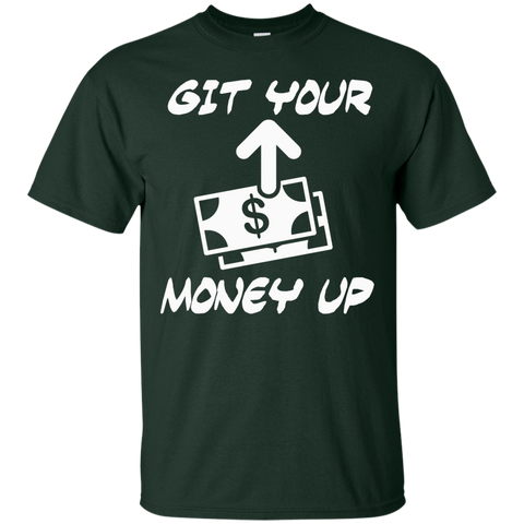 Git Your Money Up T-Shirt