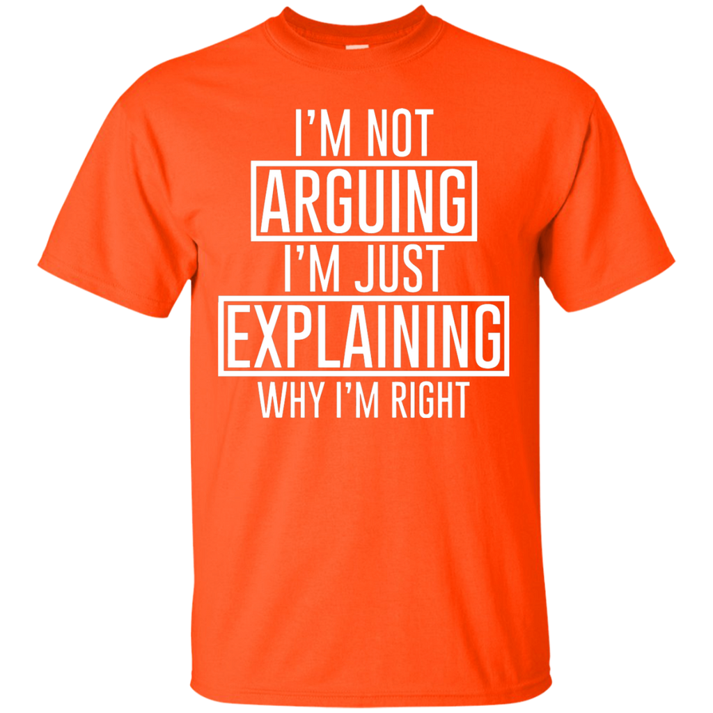 I'm Not Arguing T-Shirt
