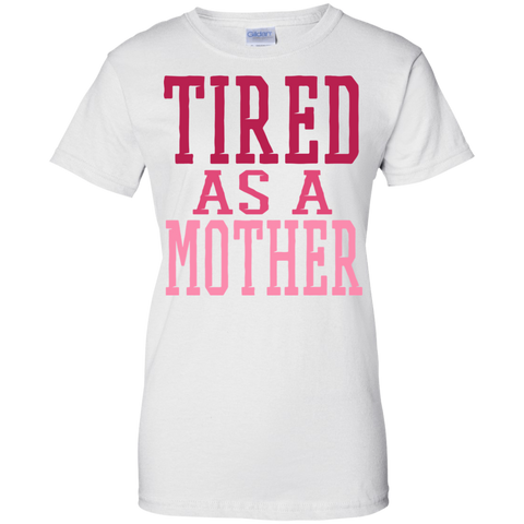 Image of Tired As A Mother Ladies' T-Shirt