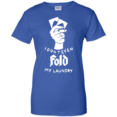 Image of I Dont Even Fold My Laundry T-Shirt