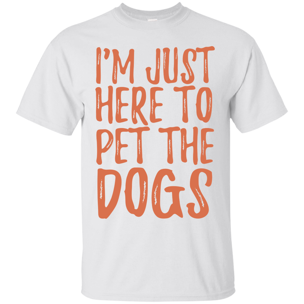 Im Just Here To Pet The Dogs T-Shirt