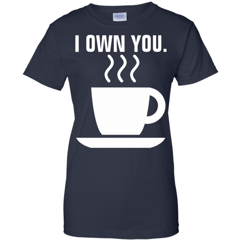 Coffee I Own You T-Shirt