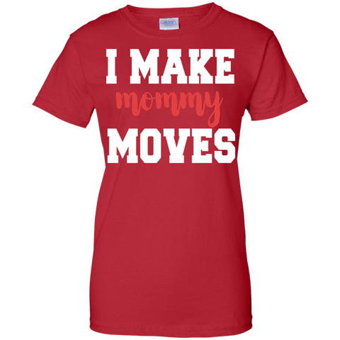 Image of I Make Mommy Moves ladies  T-Shirt