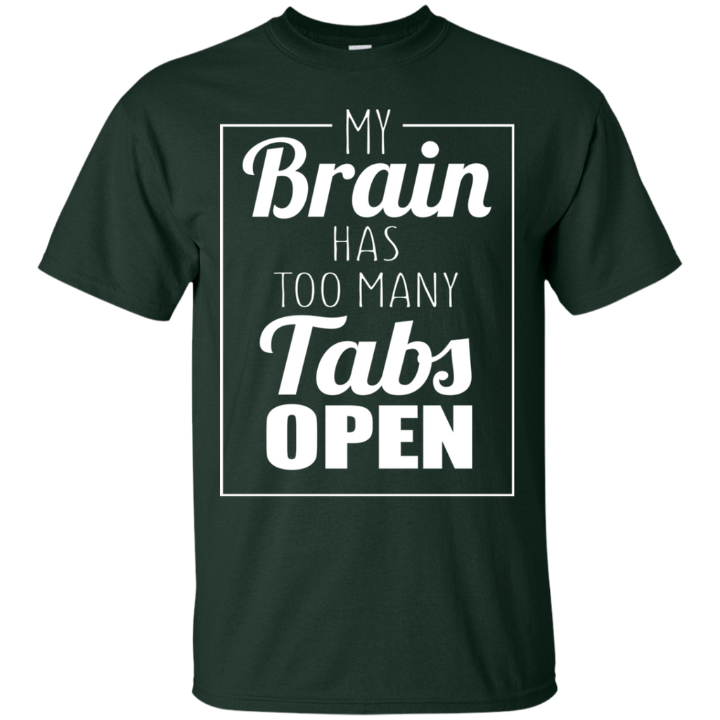 My Brain Has Too Many Tabs Open T-Shirt