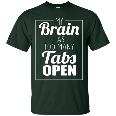 Image of My Brain Has Too Many Tabs Open T-Shirt