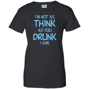 Im Not Drunk Ladies T-Shirt