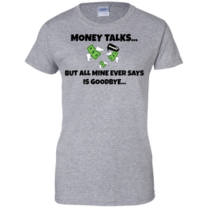 Money Talks Ladies' T-Shirt