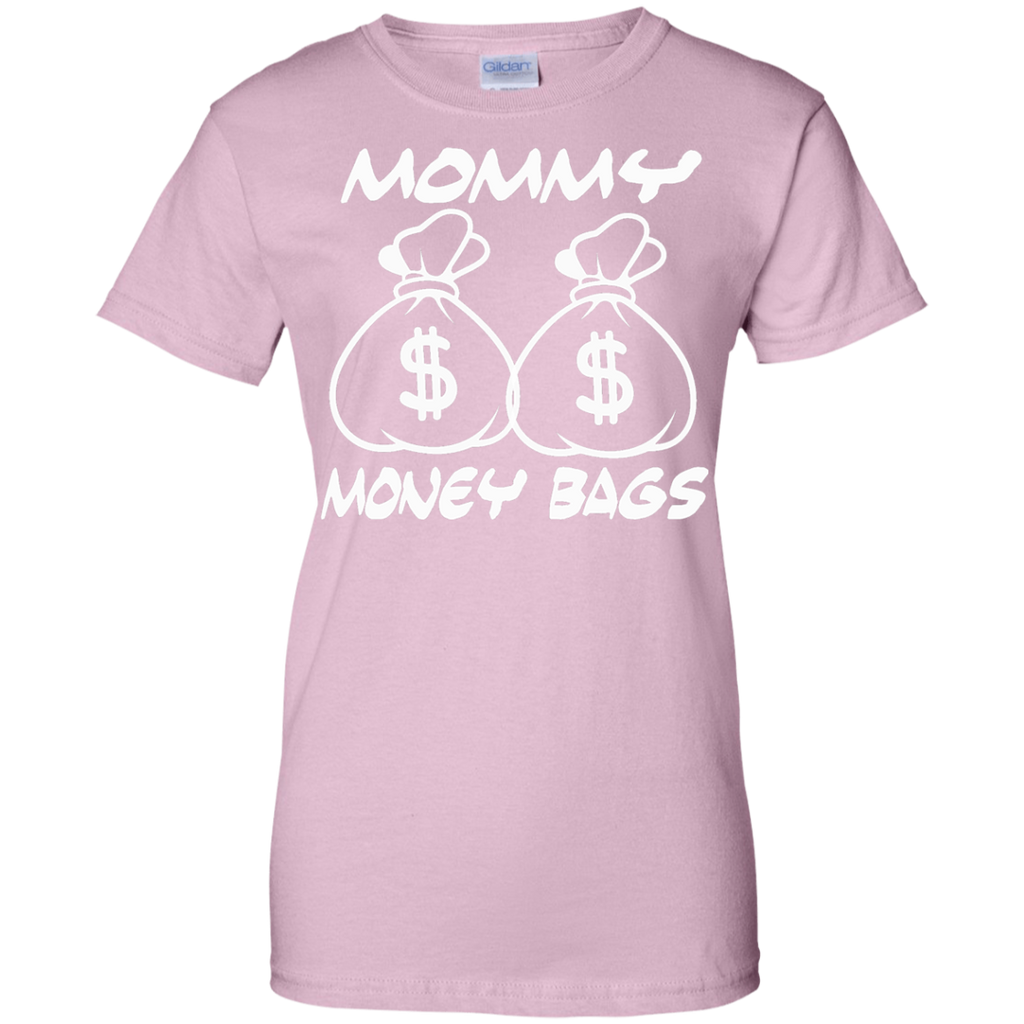 MOMMY MONEY BAGS T-Shirt