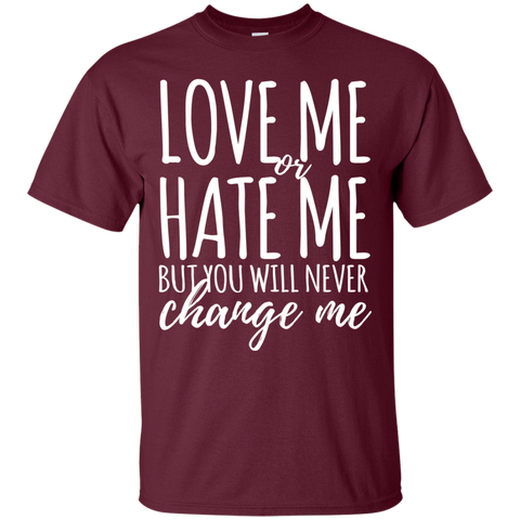 Image of Love Me Or Hate Me T-Shirt