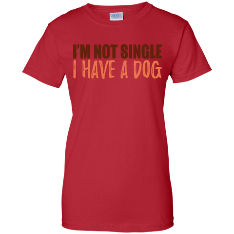 Im Not Single I Have A Dog ladies T-Shirt