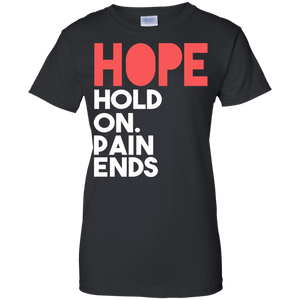 HOPE Hold On Pain Ends ladies T-Shirt
