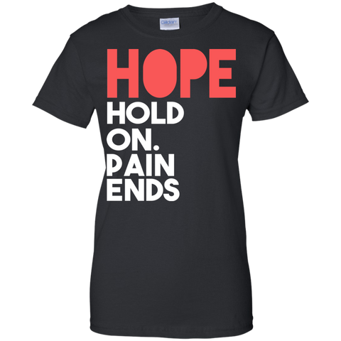 Image of HOPE Hold On Pain Ends ladies T-Shirt
