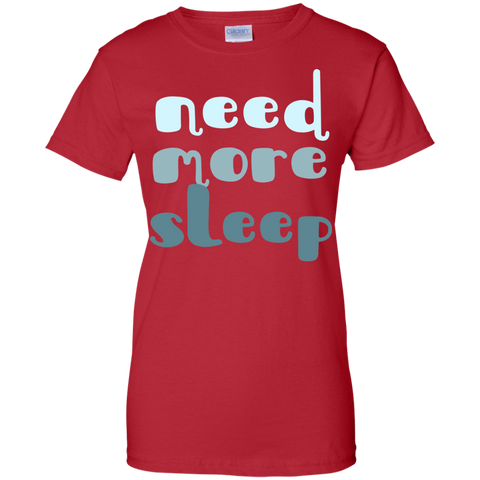 Need More Sleep ladies T-Shirt