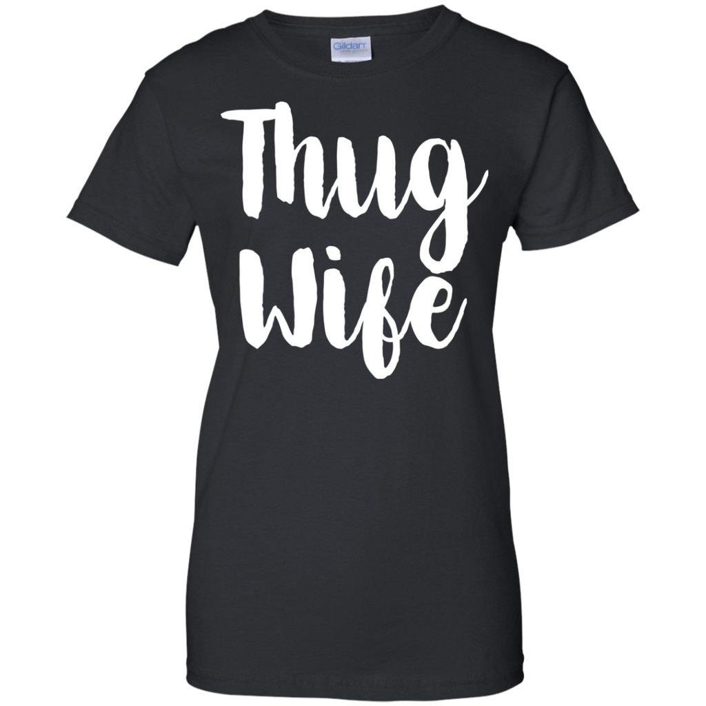 Thug Wife ladies T-Shirt