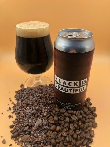 Black is Beautiful Stout w/Cacao Nibs, Vanilla, and Coffee - 4.6% ABV