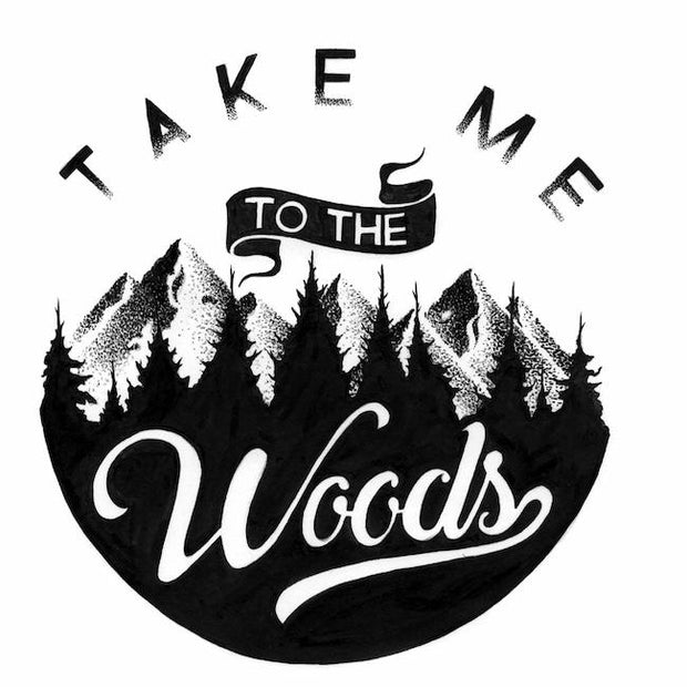 Take Me To The Woods Sticker